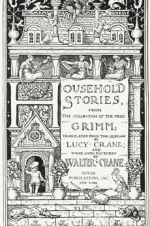 Household Stories by the Brothers Grimm by Jacob Grimm, Wilhelm Grimm