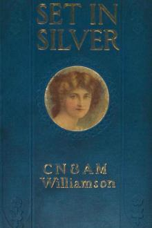Set in Silver by Alice Muriel Williamson, Charles Norris Williamson