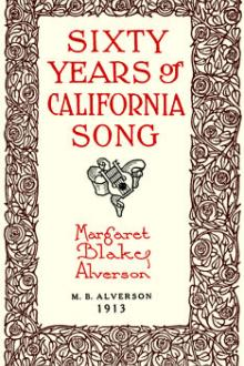 Sixty Years of California Song by Margaret Blake-Alverson