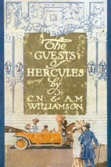 The Guests of Hercules by Charles Norris Williamson, Alice Muriel Williamson