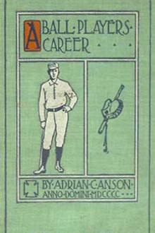 A Ball Player's Career by Adrian Constantine Anson