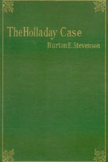 The Holladay Case by Burton E. Stevenson