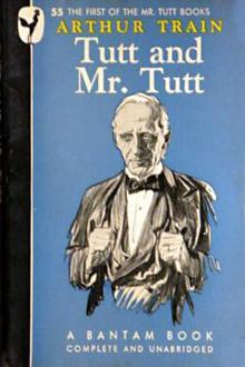 Tutt and Mr. Tutt by Arthur Cheney Train