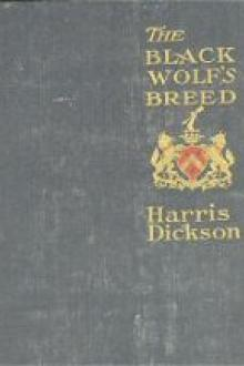 The Black Wolf's Breed by Harris Dickson