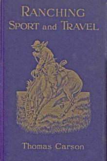 Ranching, Sport and Travel by Thomas Carson