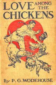 Love Among the Chickens by Pelham Grenville Wodehouse