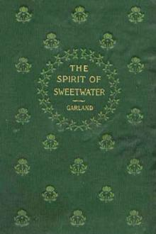 The Spirit of Sweetwater by Hamlin Garland