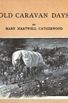 Old Caravan Days by Mary Hartwell Catherwood