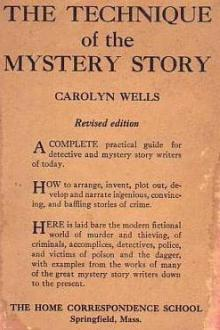 The Technique of the Mystery Story by Carolyn Wells