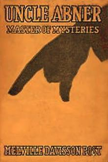 Uncle Abner, Master of Mysteries by Melville Davisson Post