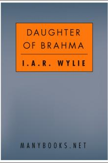 The Daughter of Brahma by I. A. R. Wylie