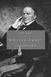 The Life of William Ewart Gladstone, Vol. 1
