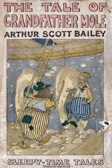 The Tale of Grandfather Mole by Arthur Scott Bailey