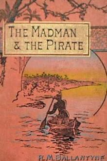 The Madman and the Pirate by Robert Michael Ballantyne