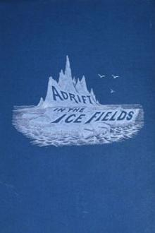 Adrift in the Ice-Fields by Charles Winslow Hall