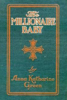 The Millionaire Baby by Anna Katharine Green