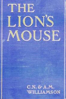 The Lion's Mouse by Charles Norris Williamson, Alice Muriel Williamson