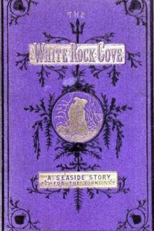 The Story of the White-Rock Cove by Anonymous