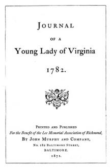 Journal of a Young Lady of Virginia, 1782 by Lucinda Lee Orr