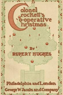 Colonel Crockett's Co-operative Christmas by Rupert Hughes