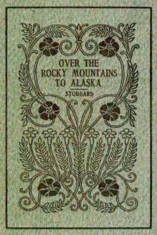 Over the Rocky Mountains to Alaska by Charles Warren Stoddard