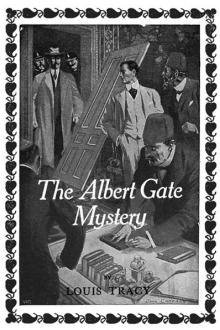The Albert Gate Mystery by Louis Tracy