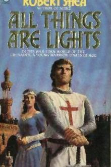 All Things Are Lights by Robert J. Shea