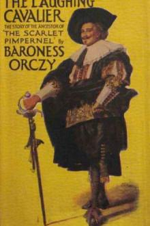The Laughing Cavalier by Baroness Emmuska Orczy