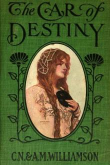 The Car of Destiny by Alice Muriel Williamson, Charles Norris Williamson