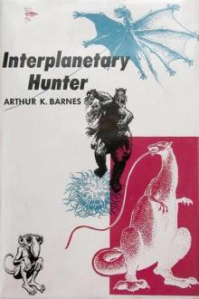 Interplanetary Hunter by Arthur K. Barnes