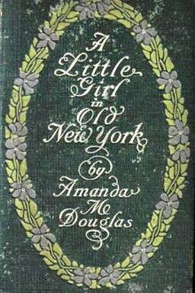 A Little Girl in Old New York by Amanda Minnie Douglas