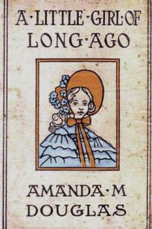 A Little Girl of Long Ago by Amanda Minnie Douglas