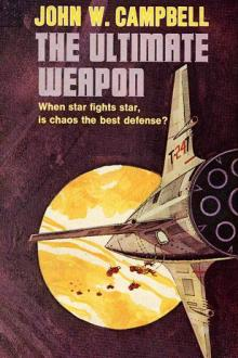 The Ultimate Weapon by John Wood Campbell