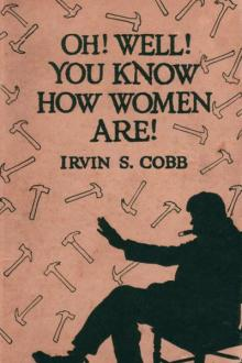 'Oh, Well, You Know How Women Are!' AND 'Isn't That Just Like a Man!' by Irvin S. Cobb, Mary Roberts Rinehart