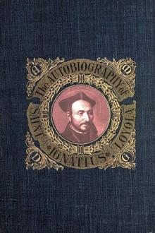 The Autobiography of St. Ignatius by Saint Ignatius of Loyola