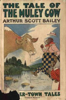 The Tale of the The Muley Cow by Arthur Scott Bailey