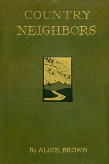 Country Neighbors by Alice Brown