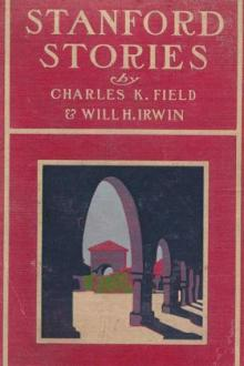 Stanford Stories by William Henry Irwin, Charles K. Field