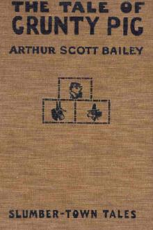 The Tale of Grunty Pig by Arthur Scott Bailey
