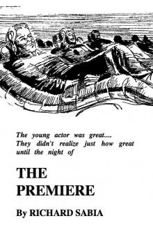 The Premiere by Richard Sabia
