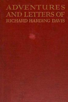 Adventures and Letters of Richard Harding Davis by Richard Harding Davis