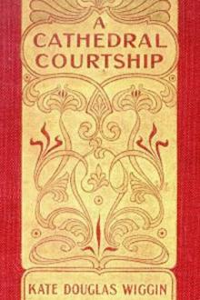 A Cathedral Courtship by Kate Douglas Smith Wiggin