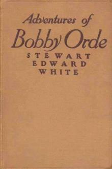 The Adventures of Bobby Orde by Stewart Edward White