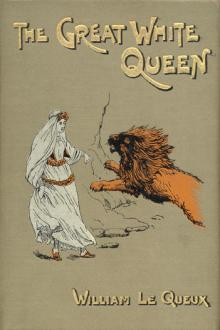 The Great White Queen by William le Queux