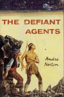The Defiant Agents by Andre Norton