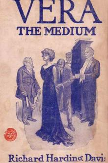 Vera, The Medium by Richard Harding Davis