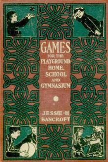 Games for the Playground, Home, School and Gymnasium by Jessie Hubbell Bancroft