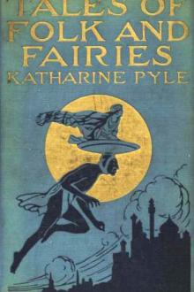 Tales of Folk and Fairies by Katharine Pyle