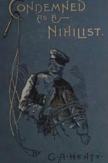 Condemned as a Nihilist by G. A. Henty