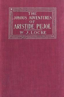 The Joyous Adventures of Aristide Pujol by William J. Locke